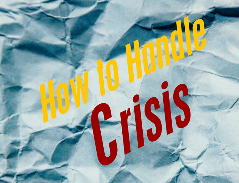 How to Handle Crisis Part 2